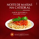 Catedral de Palmas realiza terceira edição da Noite de Massas