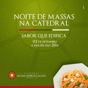 Catedral de Palmas realiza 4ª Edição da Noite de Massas neste sábado