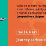 """Cáritas Brasileira: campanha """"Compartilhe a Viagem??? sobre imigração e refúgio"""